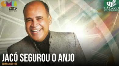 Jacó Segurou o Anjo – Edinaldo do Rio