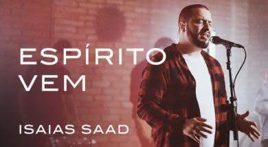 Espírito Vem – Isaias Saad