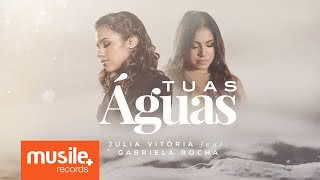 Tuas Águas – Julia Vitoria feat. Gabriela Rocha